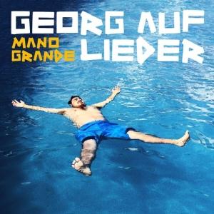 Georg auf Lieder Mano Grande